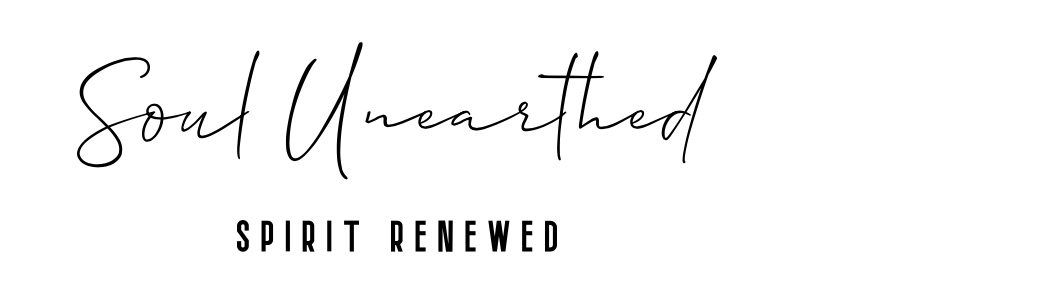 Soul Unearthed ~ Spirit Renewed